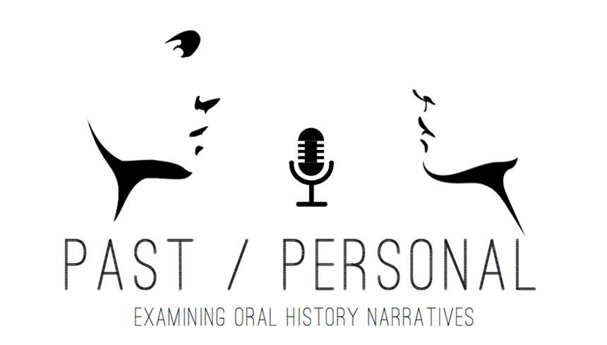 Past / Personal - Examining Oral History Narratives