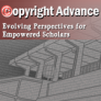 Copyright Advance: Evolving Perspectives for Empowered Scholars