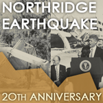 20th Anniversary of the Northridge Earthquake