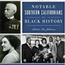 Cover of Notable Southern Californians in Black History