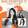 She Started It: The Film