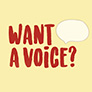 want a voice?