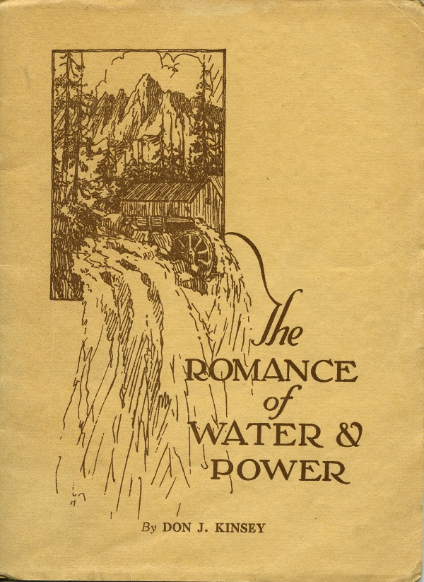 The Romance Of Water & Power by Don J. Kinsey.