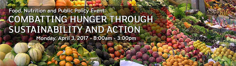 Food, Nutrition and Public Policy Event: Combatting Hunger Through Sustainability and Action