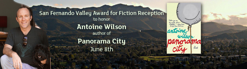 San Fernando Valley Award for Fiction Reception to honor Antoine Wilson author of Panorama City June 8th