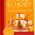 Shell Echoes from the Shell Ship of Joy