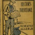 Hector's Inheritance by Horatio Alger, Jr. PS 1029 .A3 H4