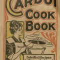"""Cardui Cook Book,"" cover of a recipe book published by Chattanooga Medicine Co. in 1912. Culinary Pamphlet Collection."