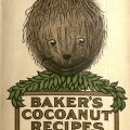"""Baker's Cocoanut Recipes,"" cover of a recipe book published by Franklin Baker Co. in 1911. Culinary Pamphlet Collection."