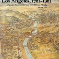Cover, Los Angeles, 1781-1981: A Special Bicentennial issue of California History.  F869.L8 L56