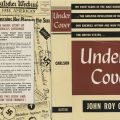 Dust jacket for non-fiction book, Under Cover, by John Roy Carlson (pseudonym of Arthur Deronian), 1943.