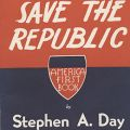 Cover, We Must Save the Republic, by Stephen A. Day, 1941.
