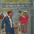 Jesse James' Greatest Haul or the Daylight Robbery of the Russelville Bank. PS3545.A718 J43 1908