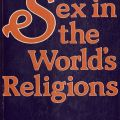 Sex in the World's Religions by Geoffrey Parrinder. HQ61 .P37 1980