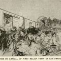 Illustration, in San Francisco's Great Disaster, titled, Scenes on Arrival of First Relief Train at San Francisco