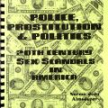 Cover, Police, Prostitution & Politics: 20th Century Sex Scandals in America, A Proposal