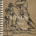 Songs of Work and Freedom, by Edith Fowke and Joe Glazer.  M1977.L3 F8 1960.