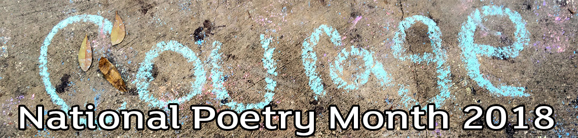 Courage written in chalk - national poetry month 2018