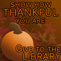 Show How Thankful You Are - Give to the Library