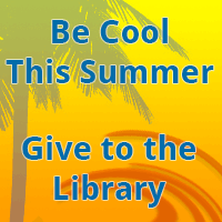 Be Cool this Summer - Give to the Library