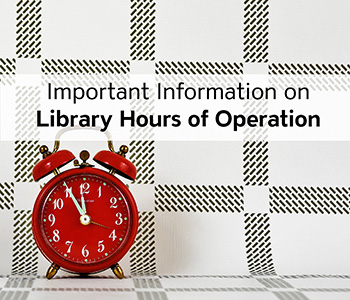 Important information on Library hours of operation