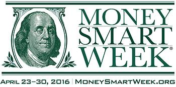 Money Smart Week, April 23-30 2016 - moneysmartweek.org