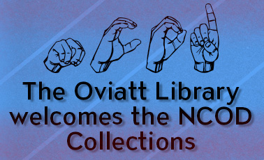 The Oviatt Library welcomes the NCOD Collections