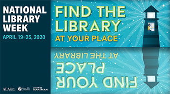 National Library Week - Find the Library at Your Place