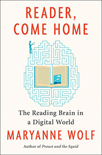 Reader, Come Home Cover by Maryanne Wolf